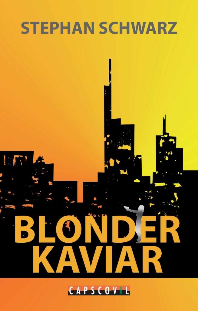 Blonder Kaviar - Kriminalroman im Frankfurt Milieu mit Tee trinkenden Kommissaren