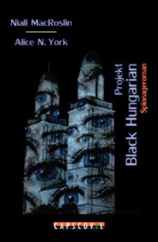 Projekt Black Hungarian - Spionageroman zu IT Security und Elektroautos. Mit echten Role Models. Basierend auf wahren Ereignissen.
