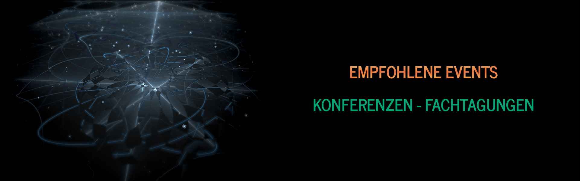 Empfohlene Events - Konferenzen - Industrie Events - Sonderkonditionen
