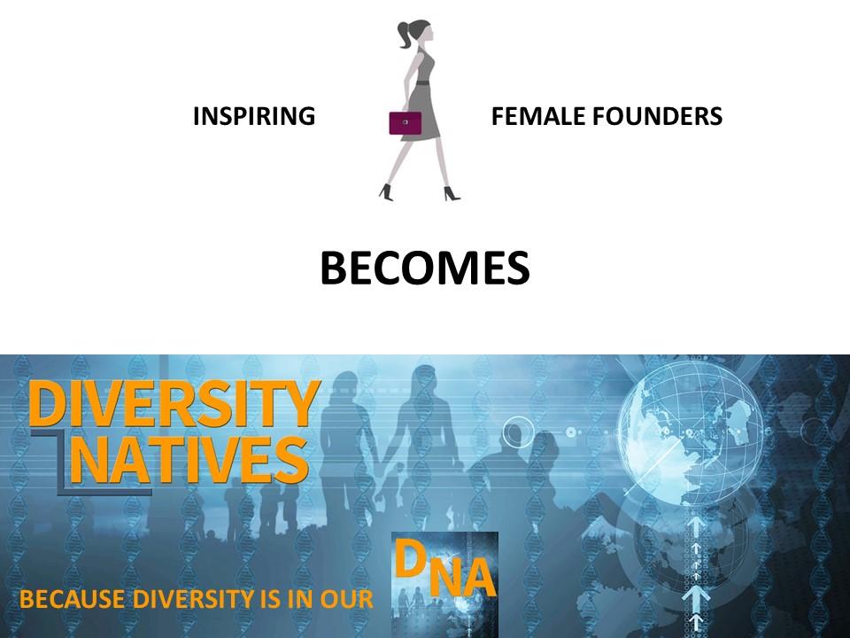 Celebrating International Diversity Day: Inspiring Female Founders Becomes Diversity Natives