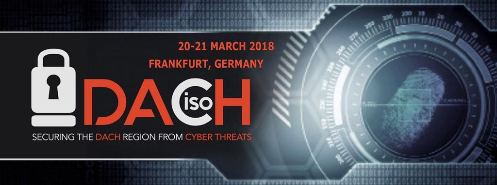 DACHciso Summit: 20th – 21st March 2018, Frankfurt, Germany