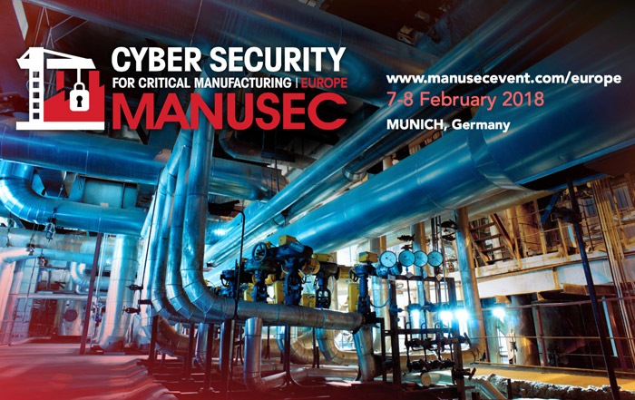 ManuSec Europe 2018 Cyber Security for Critical Manufacturing, Feb 7-8, 2018, Munich, Germany
