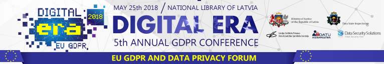Digital Era - EU GDPR event - Riga, Latvia, May 25 2018