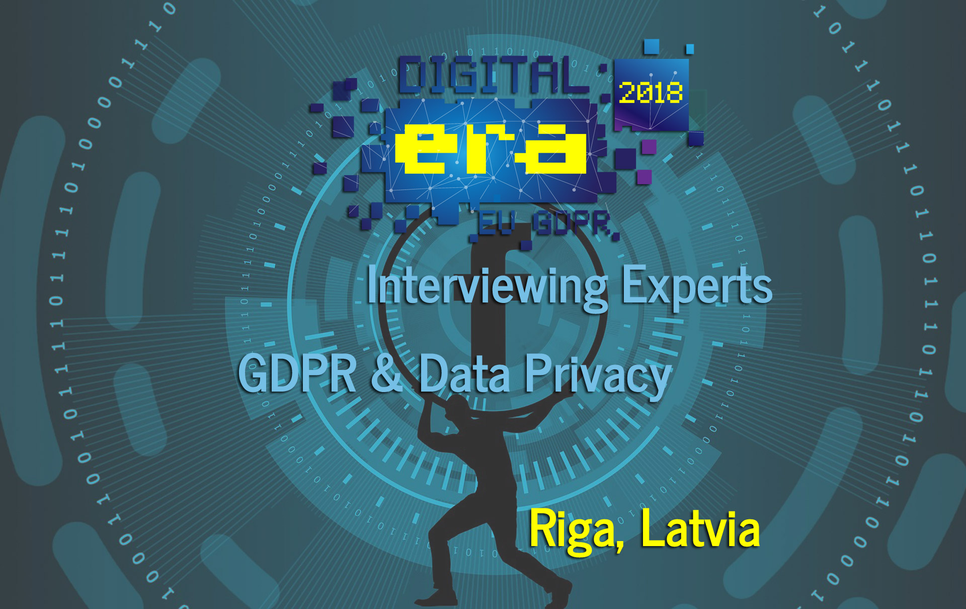 Digital Era 2018 Riga Latvia: Interviews with experts on GDPR and data privacy