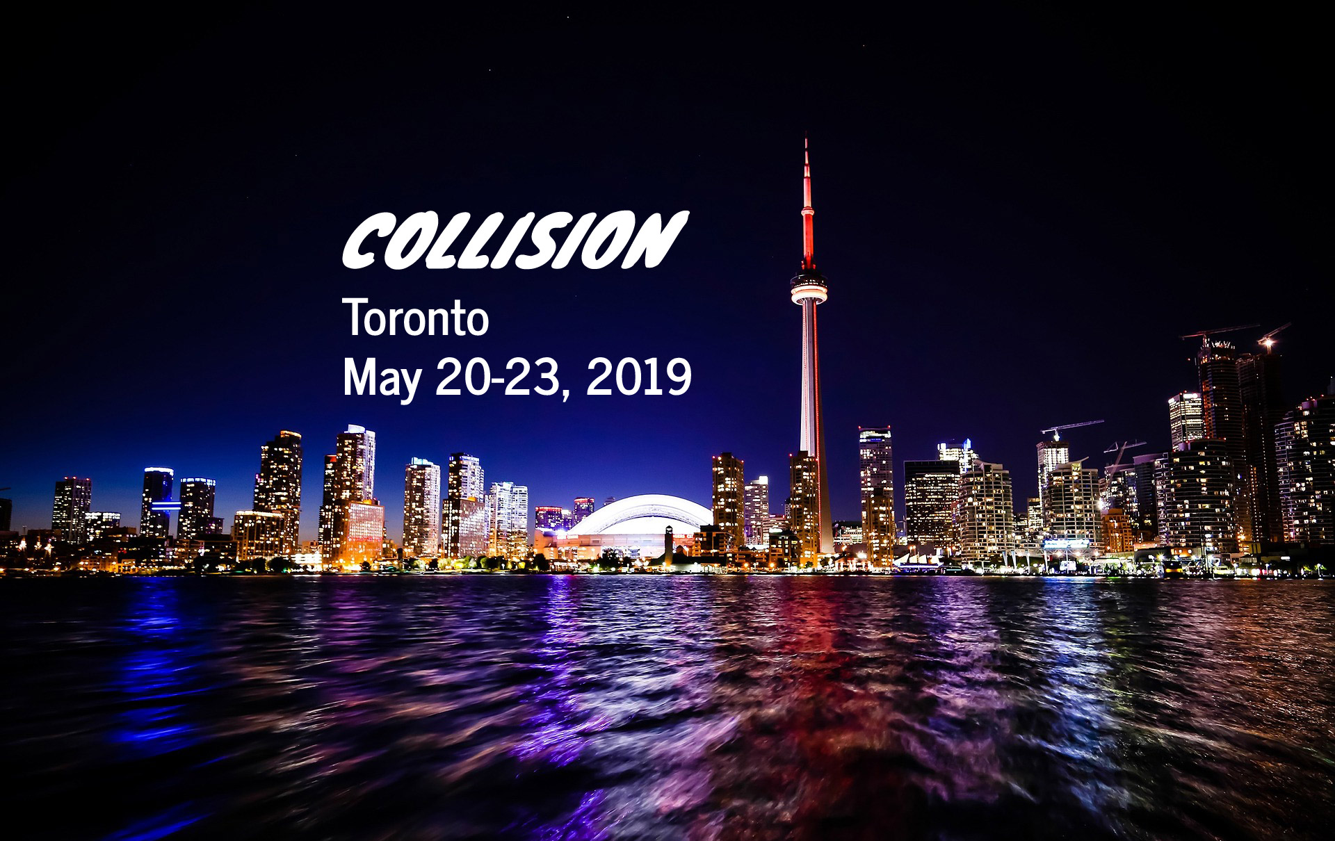 Collision - Tech Conference - Toronto - May 20-23, 2019